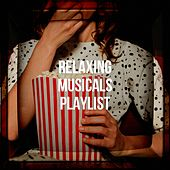 Relaxing Musicals Playlist by David Firman, Lee Gibson, Mary Carewe, Susy Firth, Robert Mandell, Stanley Grover, Gemma Craven, Matthew Freeman, The West End Theatre Orchestra, Eric Hammerstein, The London Promenade Orchestra, EH), Richard Bissell, New Christy Minstrels, Alan Braden