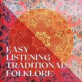 Easy Listening Traditional Folklore by Mae McKenna, Orchestra, Wendy Quinlan, Bert, Cindy, Hill Bowen, John McCarthy Chorus, Ina Williams, Bill Ramsey, The Mayfair String Orchestra, Norbert Blancke, Royal Philharmonic Orchestra, Peter Knight, The Mayfair Symphony Orchestra, Roderick Dunk