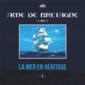 Ame de Bretagne, la mer en héritage de Various Artists