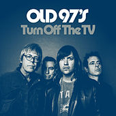 Turn Off The TV de Old 97's