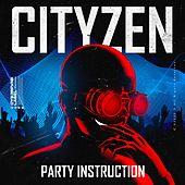 Party Instruction by City Zen