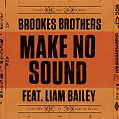 Make No Sound by Brookes Brothers