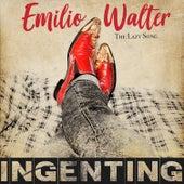 The Lazy Song (Ingenting) von Emilio Walter