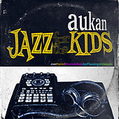 Jazz For Tha Kids by Aukan