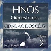 Hinos Orquestrados, Vol. 2: Cidadão dos Céus von Lucas Siquelli
