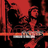 Familiar To Millions (Live) de Oasis