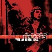 Familiar To Millions (Live) von Oasis
