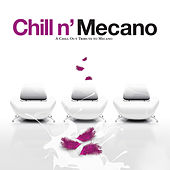 Chill N' Mecano - a Chill Out Tribute To Mecano von Various Artists