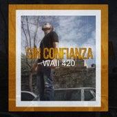 Sin Confianza by Waii420