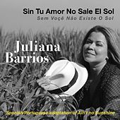 Sin Tu Amor No Sale el Sol de Juliana Barrios