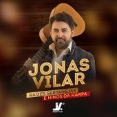 Raízes Sertanejas E Hinos Da Harpa by Jonas Vilar
