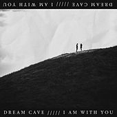 I Am With You de Dream Cave