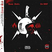 Crystal Meth (feat. Skribbal, Jaysin Logik & Prolifik) by Danny Diablo
