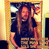 The Man Who Sold the World by Jamie Mallender