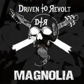 Magnolia von Driven to Revolt