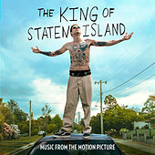 The King Of Staten Island (Music From The Motion Picture) by Michael Andrews