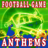 Football Game Anthems by Various Artists