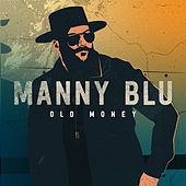 Old Money by Manny Blu