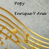 Popy - Enrique y Ana de Enrique Y Ana Popy