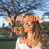 La Gloria Es de Dios de Alex Campos, Lilly Goodman, Marcela Gandara, Marcos Yaroide, Tercel Cielo
