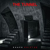 Shapeshifter de The Tunnel
