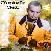 Cómplice de Olvido by Arturo Roque