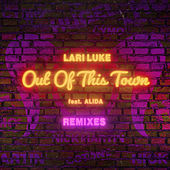 Out Of This Town (The Remixes) by Lari Luke