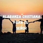 Alabanza Cristiana para el Señor de Alex Campos, Lilly Goodman, Marcela Gandara, Marcos Yaroide, Tercel Cielo