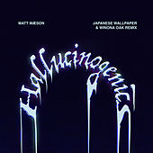 Hallucinogenics (Japanese Wallpaper & Winona Oak Remix) de Matt Maeson
