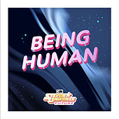 Being Human (feat. Emily King, Rebecca Sugar, aivi & surasshu, Roger Hicks , Edwin Rhodes, & Travis Kindred) [From Steven Universe Future] von Steven Universe