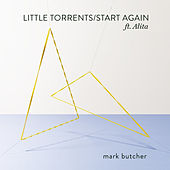 Little Torrents / Start Again by Mark Butcher