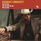 Run Horse Run de Charley Crockett