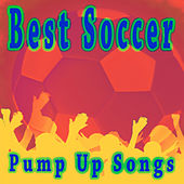Best Soccer Pump Up Songs by Various Artists
