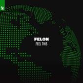 Feel This von Felon