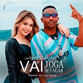 Vai Joga Devagar by Melody