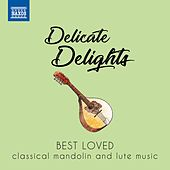 Delicate Delights: Best Loved Classical Mandolin & Lute Music by Various Artists