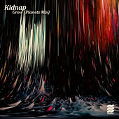 Grow (Planets Mix) by Kidnap