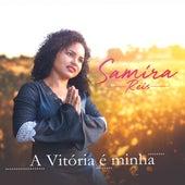 A Vitoria É Minha de Samira Reis