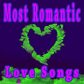 Most Romantic Love Songs by Various Artists
