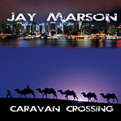 Caravan Crossing by Jay Marson