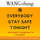 Everybody Stay Safe Tonight by Wang Chung