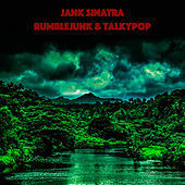 Rumblejunk & Talkypop by Jank Sinatra