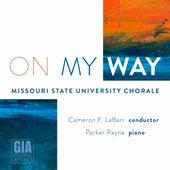 On My Way de Missouri State University Chorale