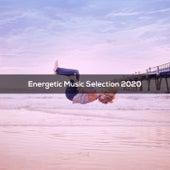 ENERGETIC MUSIC SELECTION 2020 de Various Artists
