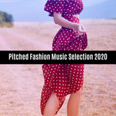 Pitched Fashion Music Selection 2020 de Various Artists