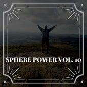 Sphere Power Vol. 10 von Various Artists