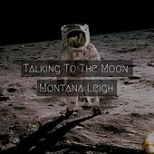 Talking to the Moon de Montana Leigh