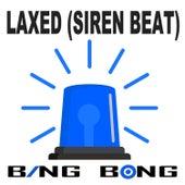Laxed (Siren Beat) (TikTok Reggaeton Remix) by Bing Bong