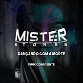 DANÇANDO COM A MORTE - Funk Consciente de Mister Stones