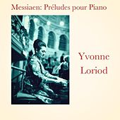 Messiaen: Préludes pour Piano by Yvonne Loriod